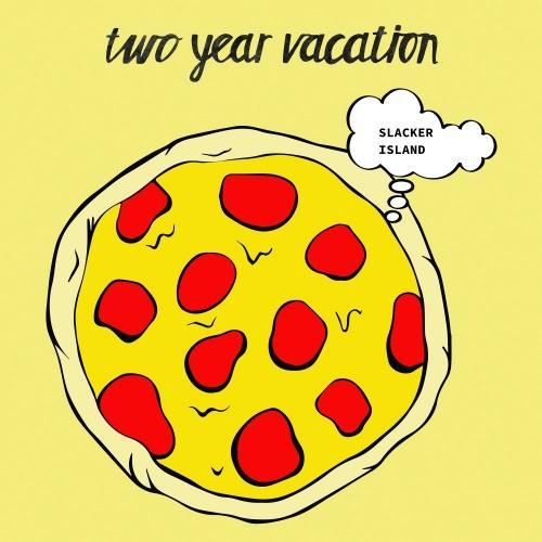 Slacker Island - Two Year Vacation