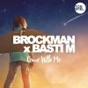 "Brockman x BastI M ""Come With Me (Instrumental)"""