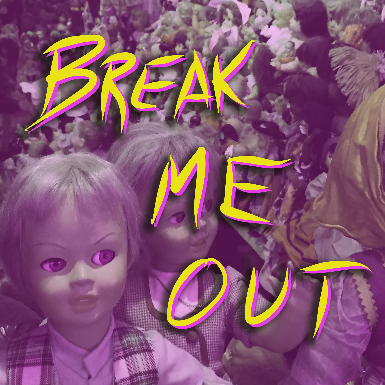 Break Me Out