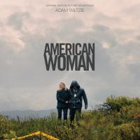American Woman Original Soundtrack - Adam Wiltzie