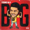 """Young M.A """"BIG"""""""
