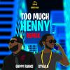 """Gappy Ranks & Stylo G """"Too Much Henny (Remix)"""""""