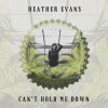 """Heather Evans """"Can't Hold Me Down (Full)"""""""