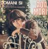 """Ada Mori """"Domani Si"""""""