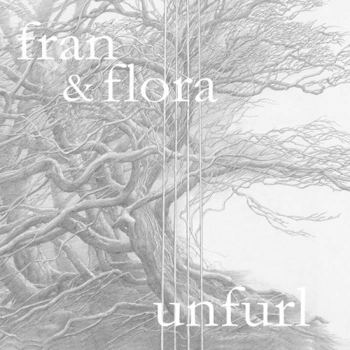 Unfurl - Fran & Flora