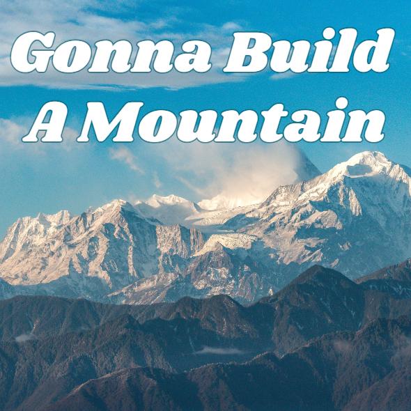 Gonna Build A Mountain (Modern Cover)