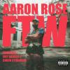 "Aaron Rose ""FTW (feat. Joey Bada$$ & Chuck Strangers)"""