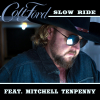 """Colt Ford """"Slow Ride (feat. Mitchell Tenpenny)"""""""