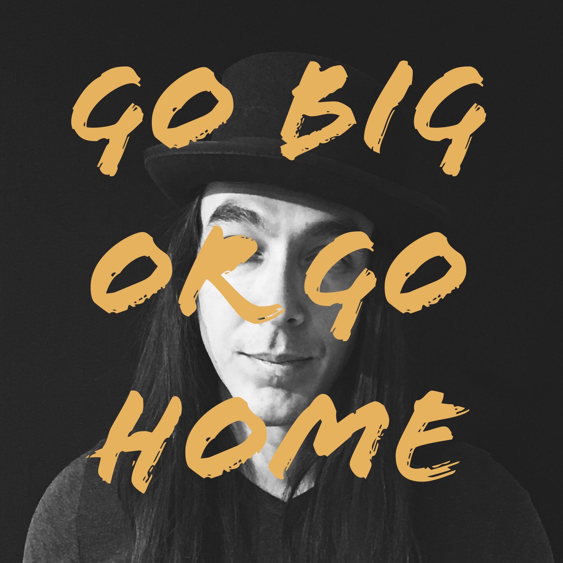 Go Big or Go Home - Single