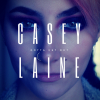 "Casey Laine ""Gotta Get Out (Full)"""