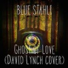 Ghost of Love (David Lynch Cover)