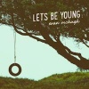 Let's Be Young