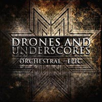 Drones and Underscores: Orchestral - Epic