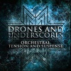 Drones and Underscores: Orchestral - Tension and Suspense