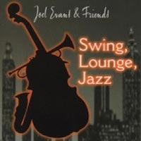 Joel Evans & Friends - Swing, Lounge, Jazz Vol. 1