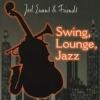 Joel Evans & Friends - Swing, Lounge, Jazz Vol. 1