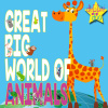Great Big World of Animals