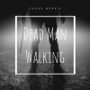 "Chuxx Morris ""Dead Man Walking (Full)"""