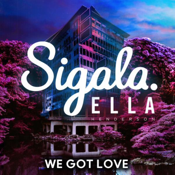 We Got Love (feat. Ella Henderson)