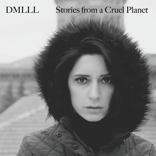 Stories From A Cruel Planet - DMLLL