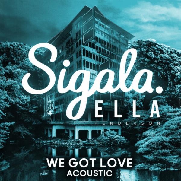 We Got Love (feat. Ella Henderson) (Acoustic)