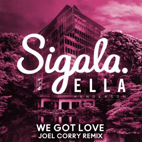 We Got Love (feat. Ella Henderson) (Joel Corry Remix)