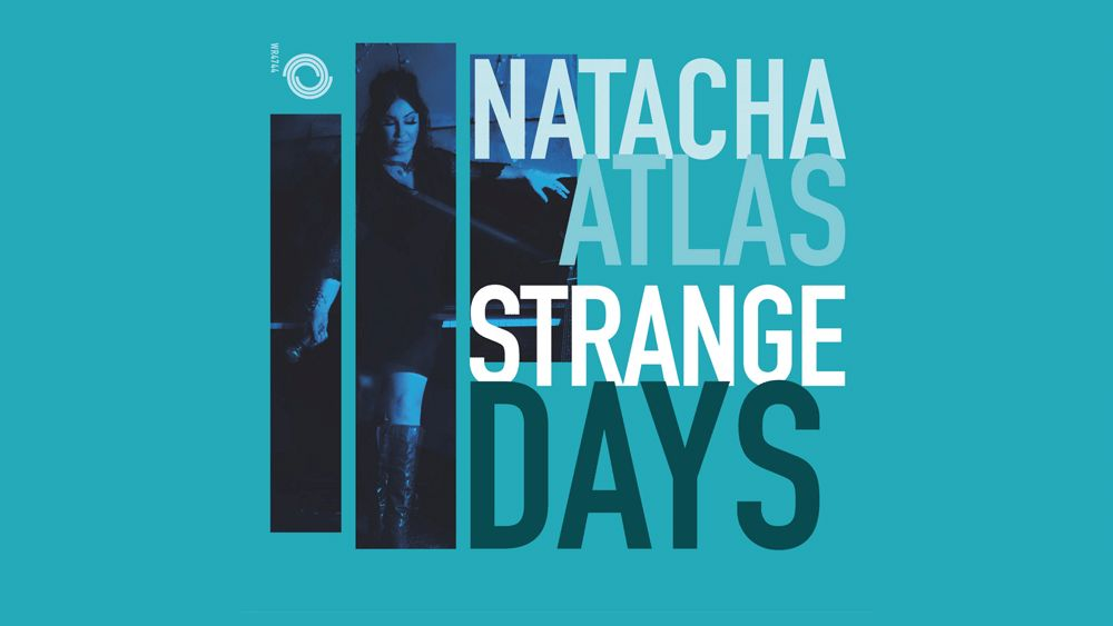 "Natacha Atlas releases new album ""Strange Days"""