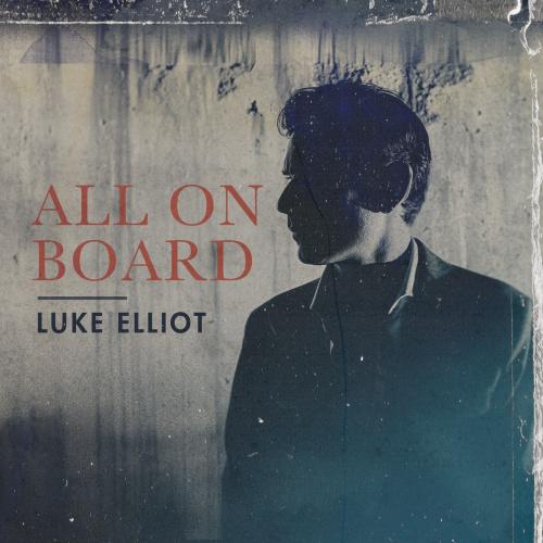 Luke Elliot's New Single 'All On Board' Out Now