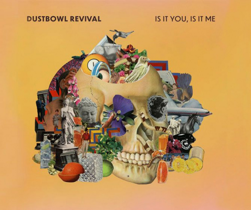 Dustbowl Revival Release Is It You, Is It Me