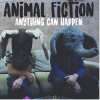 """Animal Fiction """"Anything Can Happen"""""""