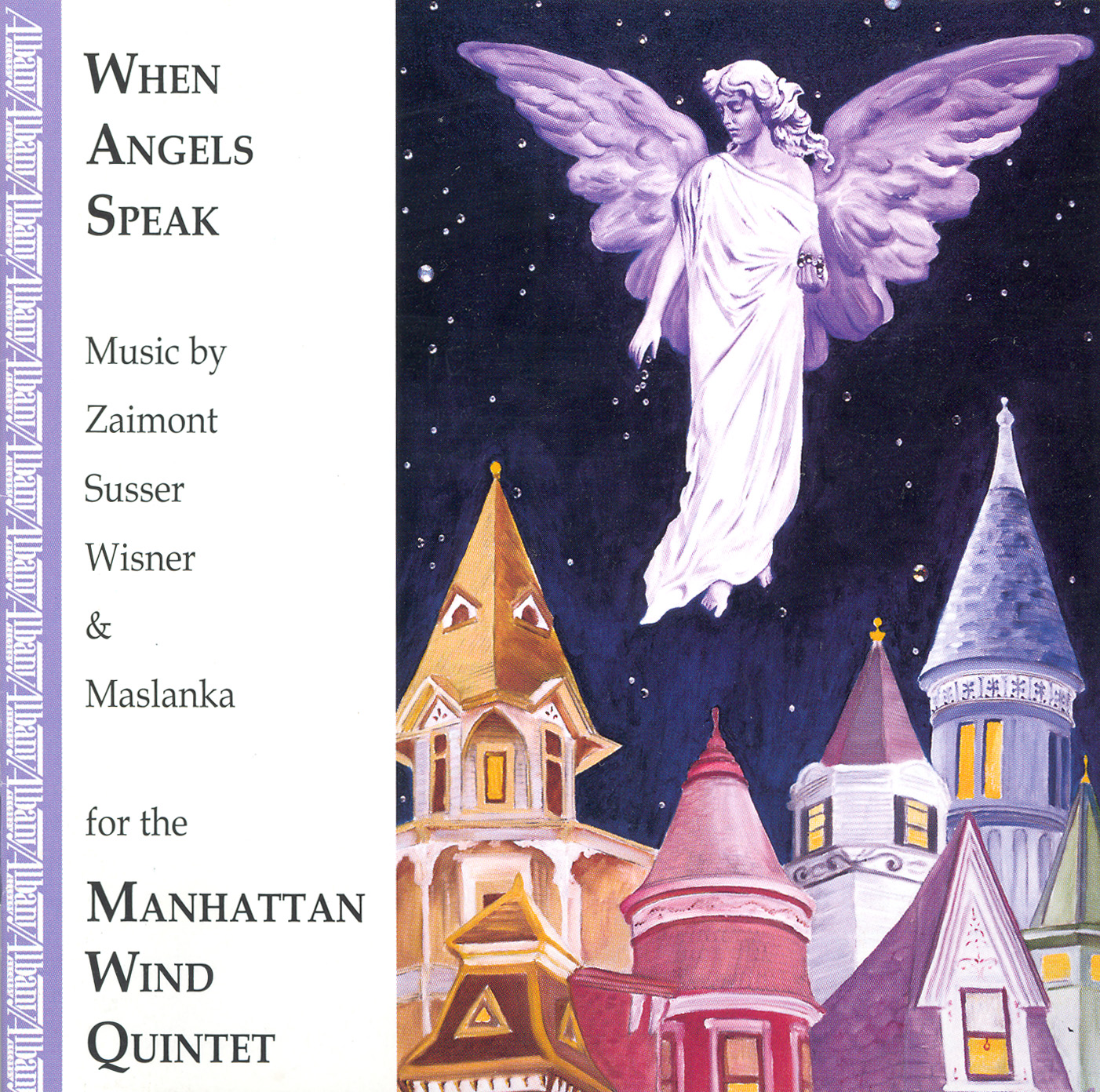 Zaimont, J.: When Angels Speak - Wisner, S.: Nocturne - Maslanka, D.: Wind Quintet No. 2 - Susser, P.: Till Drumlin Waves