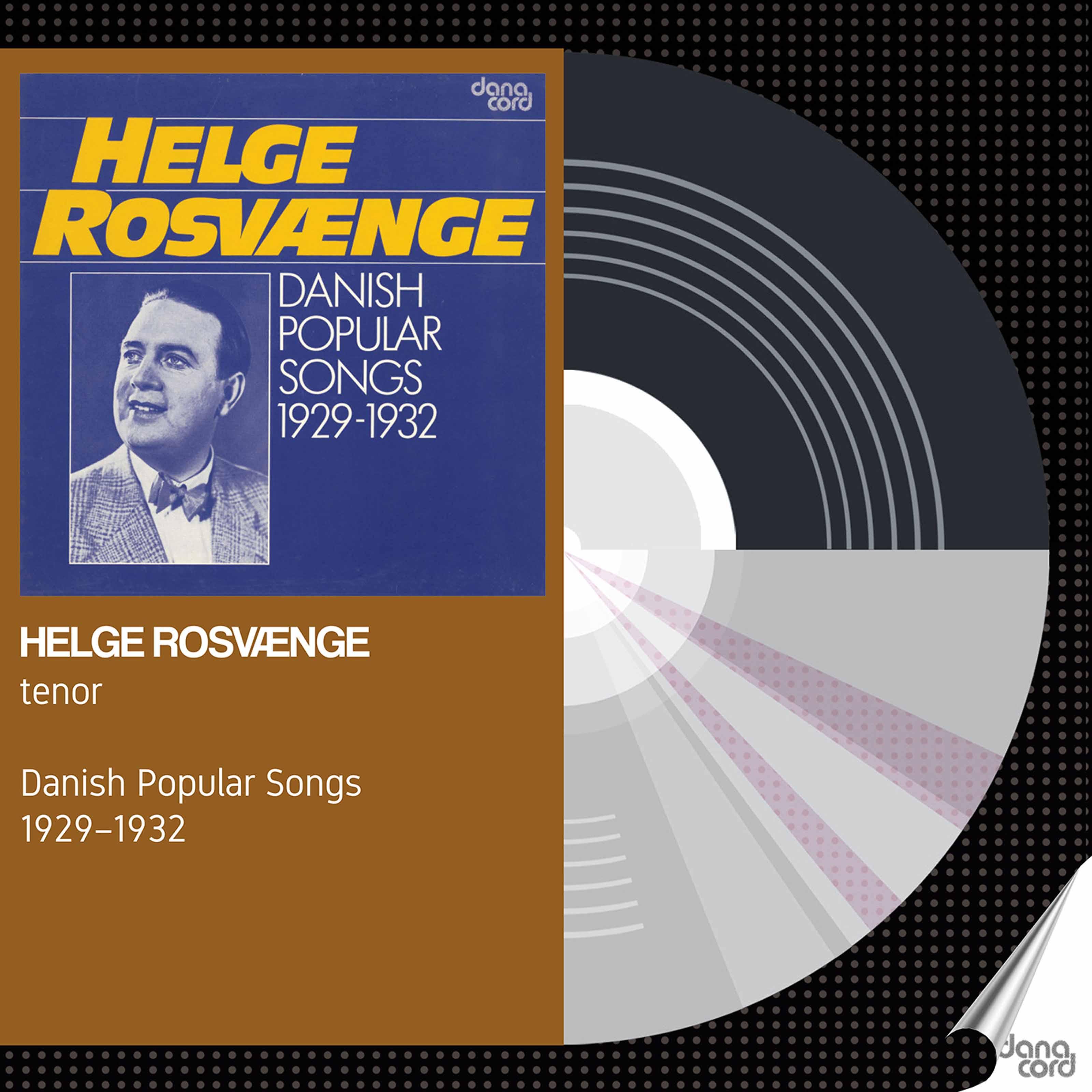 Helge Rosvaenge: Danish Popular Songs 1929-1932