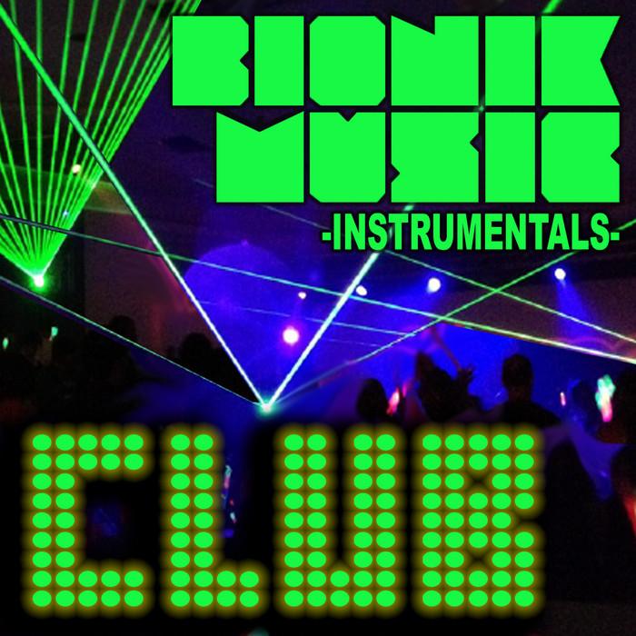 Bionik Music - Club Instrumentals