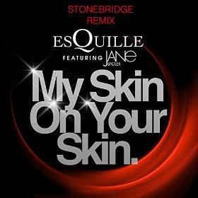 My Skin On Your Skin (Stonebridge Mixes)