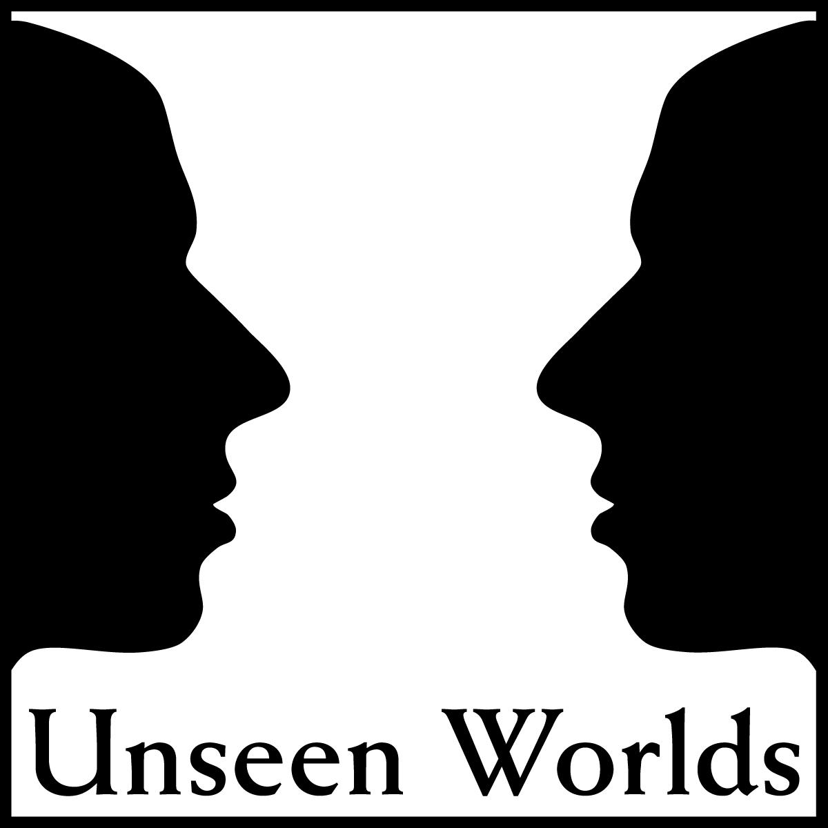 Unseen Worlds