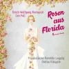 Roses from Florida (Completed E. von Korngold): Sie liebt mich! Aber, wenn sie erfährt, wer ich bin, wirft sie mich