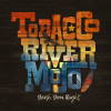 """Tobacco River Mojo """"Wild & Free (Full)"""""""