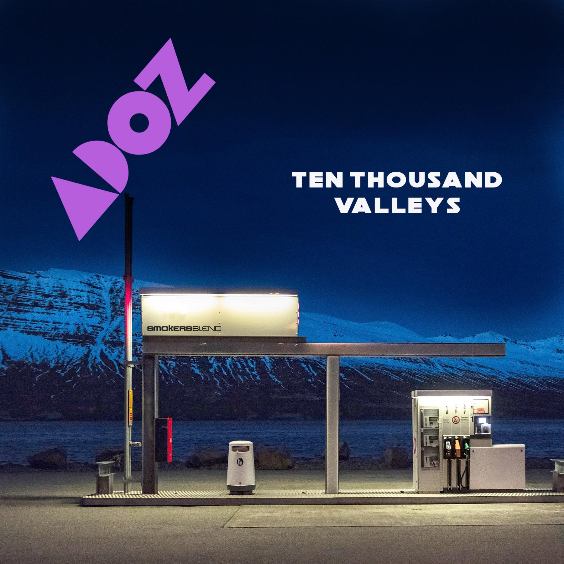Ten Thousand Valleys