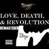 Love, Death, & Revolution