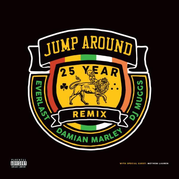 Jump Around (feat. Damian Marley, Everlast & Meyhem Lauren) [Explicit] (25 Year Remix)