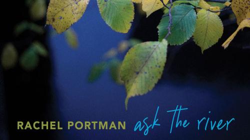"Rachel Portman publica ""Ask The River"""