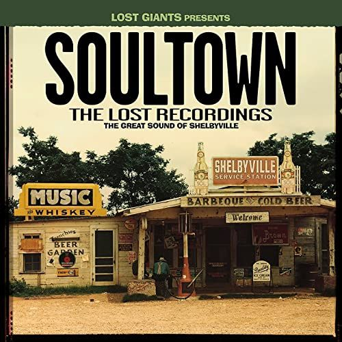 Soultown - The Lost Recordings: The Great Sound of Shelbyville