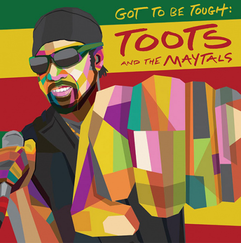"""Toots & the Maytals Announce New Album + Title Track """"Got To Be Tough"""""""