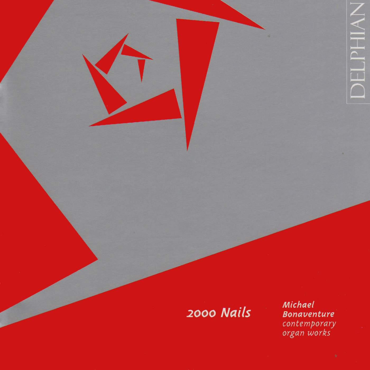 2000 Nails: Contemporary Organ Works