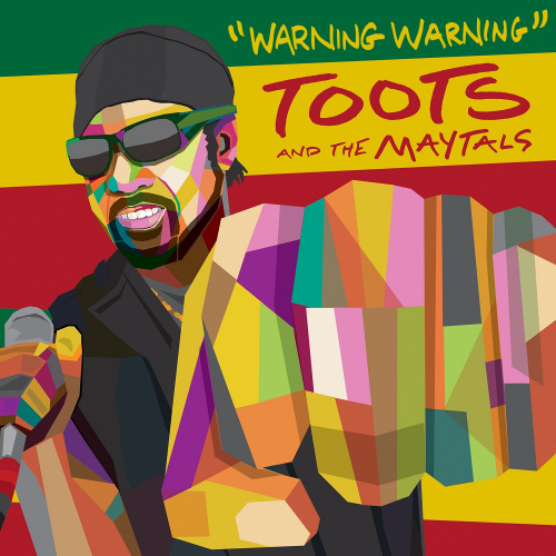 """Warning Warning"" - New single from Toots & The Maytals"