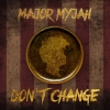 "Major Myjah ""Don't Change"""