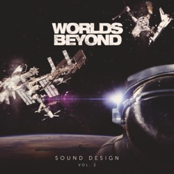 Worlds Beyond: Sound Design Vol. 2