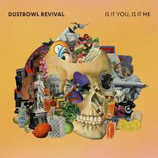 Dustbowl Revival: Is It You, Is It Me (2020)