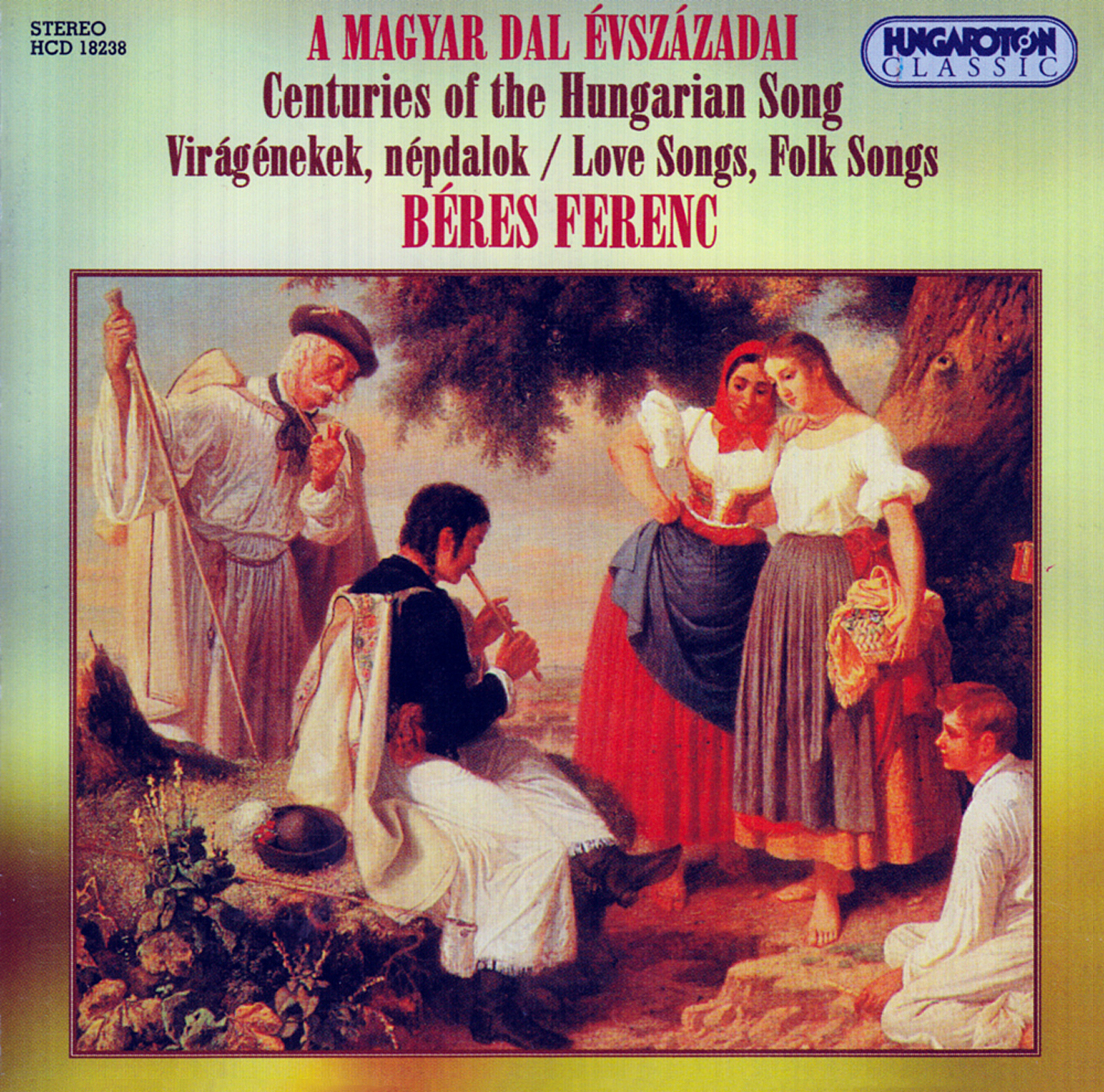 Centuries of the Hungarian Song - Love Songs, Folk Songs