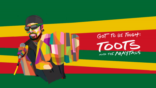 "TOOTS AND THE MAYTALS RELEASE NEW ALBUM ""GOT TO BE TOUGH"""